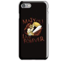 May You Live Forever iPhone Case/Skin