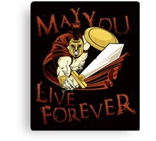 May You Live Forever Canvas Print