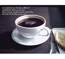 Coffee thoughts! Photographic Print