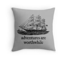 Adventure Are Worthwhile Throw Pillow