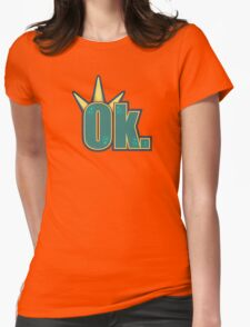Ok. Womens Fitted T-Shirt