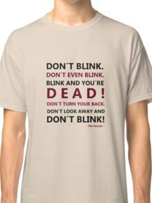 DON´T BLINK Classic T-Shirt