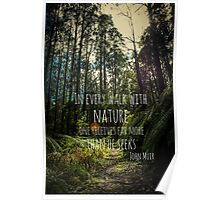 In Every Walk with Nature - John Muir Poster