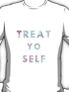 Treat. Yo. Self. T-Shirt