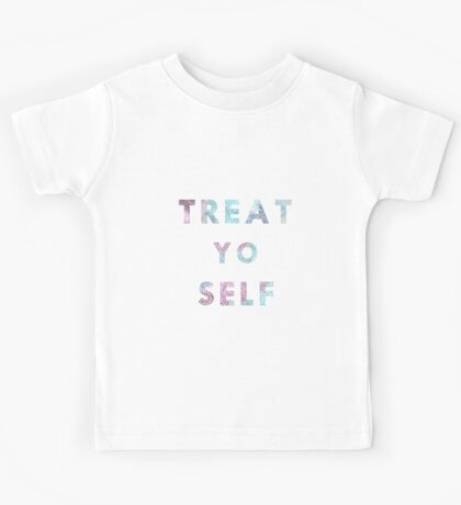Treat. Yo. Self. Kids Tee