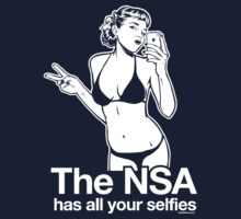 The NSA Has All Your Selfies by LibertyManiacs