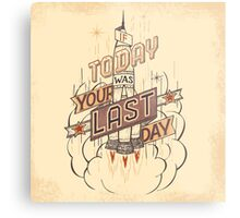 If Today Was Your Last Day Metal Print