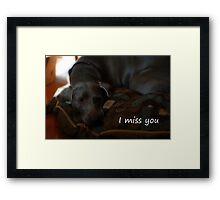 I Miss You Framed Print