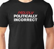 Proudly Politically Incorrect T-Shirt