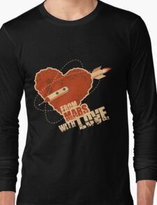 From Mars with love Long Sleeve T-Shirt