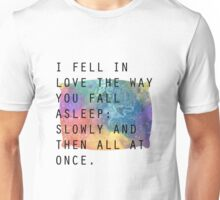 Slowly, and then all at once. Unisex T-Shirt