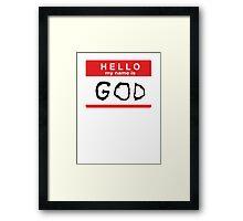 Hello my name is God Framed Print