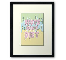 Riots Don't Diet - Style #1 Framed Print