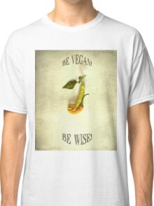 Be Vegan! Classic T-Shirt