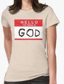 Hello my name is God Womens Fitted T-Shirt