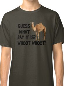 Hump-Day-Camel-Whoot-Whoot! Classic T-Shirt