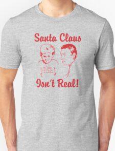Santa-Claus-Isn-t-Real T-Shirt