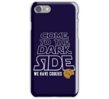 COME TO THE DARK SIDE... We have cookies!!! iPhone Case/Skin