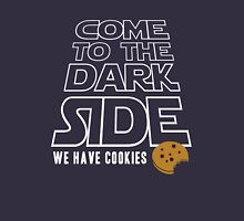 COME TO THE DARK SIDE... We have cookies!!! Unisex T-Shirt