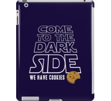 COME TO THE DARK SIDE... We have cookies!!! iPad Case/Skin