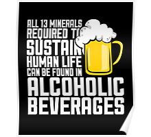all 13 minerals required sustain human life can be found in alcoholic beverages Poster