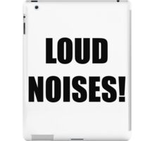 Loud Noises! iPad Case/Skin