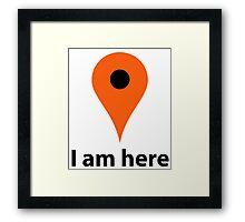 I'm here Framed Print