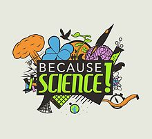 Because Science! by Federico Sironi