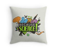 Because Science! Throw Pillow