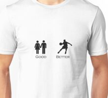 Good Better Basketball Unisex T-Shirt
