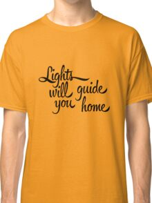 And I Will Try Classic T-Shirt