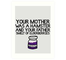 Your Mother Was a Hamster Art Print