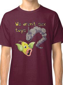 we aren't sex toys Classic T-Shirt