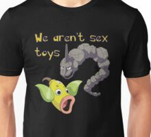 we aren't sex toys Unisex T-Shirt