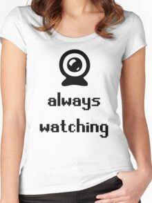 Always Watching Women's Fitted Scoop T-Shirt