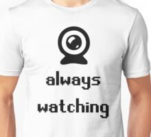 Always Watching Unisex T-Shirt