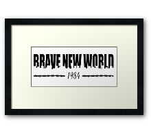 BRAVE NEW WORLD 1984 Framed Print