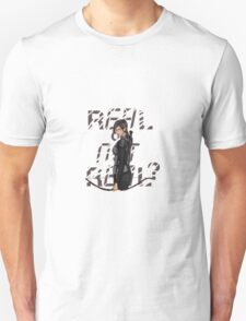 Real or not real? T-Shirt