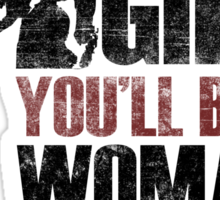 You'll be a woman soon Sticker