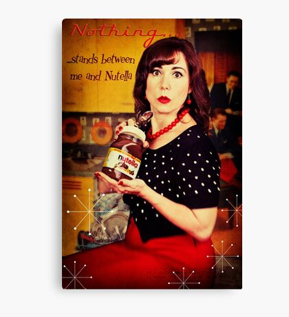 Nothing...stands between me and Nutella Canvas Print