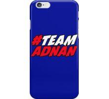 # Team Adnan iPhone Case/Skin