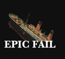 Titanic Fail by LastLaughInk