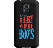 I Like To Ride Bikes Samsung Galaxy Case/Skin