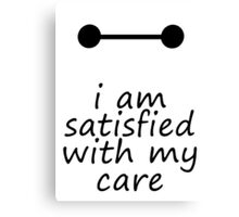 I Am Satisfied With My Care Canvas Print