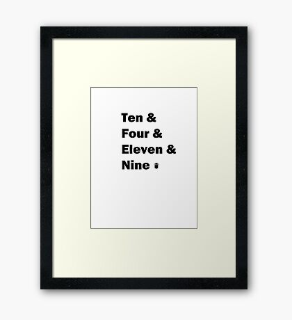 Ten and .... Framed Print