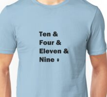 Ten and .... Unisex T-Shirt