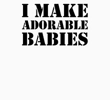 I Make Adorable Babies + Adorable Baby Couples Design T-Shirt