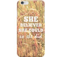 She Believed She Could  iPhone Case/Skin