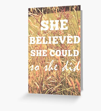 She Believed She Could  Greeting Card