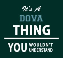 Its a DOVA thing, you wouldn't understand by thinging